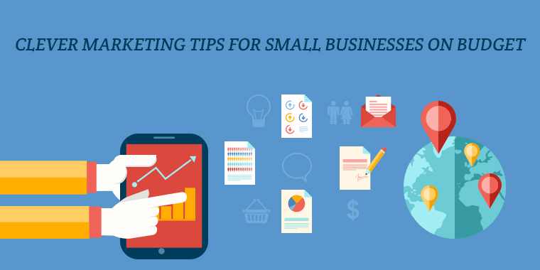 Clever Marketing Tips for Small Businesses on Budget